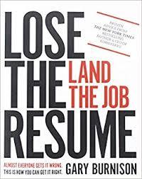 resume book lose the resume land the job gary burnison 9781119475200 amazon