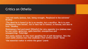 othello revising jealousy and assessment feedback ppt  11 critics on othello