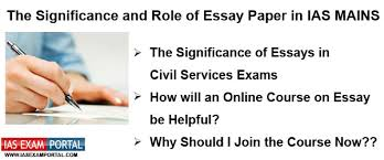 the significance and role of essay paper in ias mains ias upsc  the significance and role of essay paper in ias mains ias upsc exam portal s largest community for upsc civil services exam asp ts