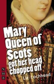 mary queen of scots got her head chopped off nick hern books pdf by liz lochhead