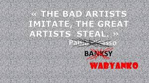 Wabyanko Banksy Stolen Picasso Quote 数字艺术wabyanko Artmajeur
