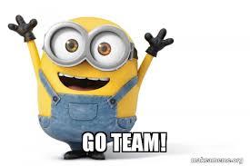 GO TEAM! - Happy Minion | Make a Meme