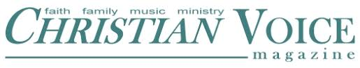 Christian Voice Magazine Your Source For Information