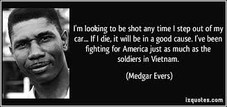 Civil Rights Quotes New Medgar Evers Civil Rights Quotes QuotesGram BlackProGen For My