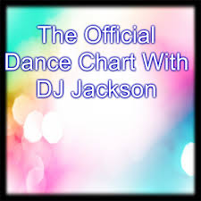 The Official Dance Chart By Dj Jackson On Soundcloud Hear