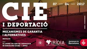 Jornades CIE i Deportació: Mecanismes de garantia i alternatives ...