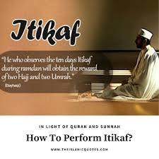 How To Perform Itikaf- 7 Facts About Itikaf You Should Know
