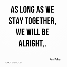 Together Quotes Best Ann Fisher Quotes QuoteHD