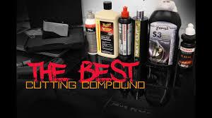Meguiars Cutting Compound Chart The Best Cutting Compound Shootout Review
