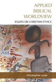 applied biblical worldview essays on christian ethics com