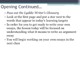 module a unit lesson writing an argumentative essay  pass out the lyddie writer s glossary