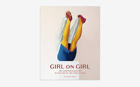 girl art and photography in the age of the female gaze assembled by london based art critic charlotte jansen girl considers how women are