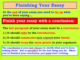 writing expository compositions starting your essay at some point  finishing your essay at the end of your essay you need to tie up what you