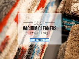 best rated vacuum cleaners for wool carpets reviewed