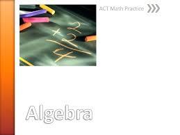 math practice algebra 1 act math practice algebra college algebra math practice test