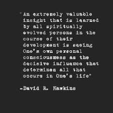 Consciousness Quotes Enchanting 48 Best David R Hawkins Quotes Images On Pinterest Dr David