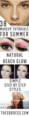 awesome makeup tutorials for summer simple and easy step by step tutorials for light and