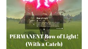 Light Bow Botw Permanent Bow Of Light Botw With A Catch
