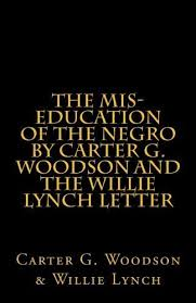 william lynch letter 9781463529123 the mis education of the negro by carter g woodson