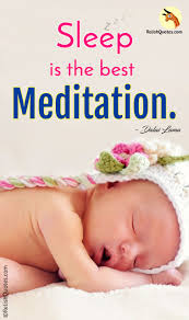 Best Life Quotes Sleep Is The Best Meditation