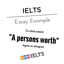 A Persons Worth Essay Example To What Extent My Ielts Blog