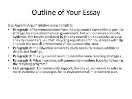 presentation argumentative essay 19 outline of your essay use kaplan s argumentative