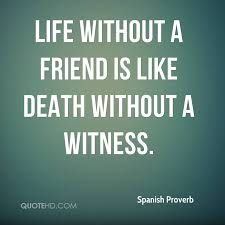 Spanish Proverb Death Quotes QuoteHD Classy Proverb Friend