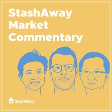 StashAway Market Commentary
