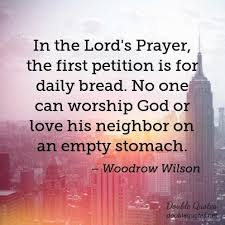 Daily God Quotes Beauteous In The Lord's Prayer The First Petition Is For Daily Bread No One