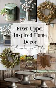 farmhouse style home decor inspired by fixer upper everything you