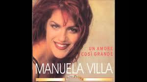 Manuela Villa - Un amore così grande (versione cd) - YouTube