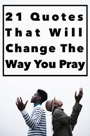 Pray Quotes Magnificent 48 Quotes That Will Change The Way You Pray