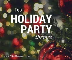 Top Holiday Party Themes: The company holiday party should be all about  fun! Show