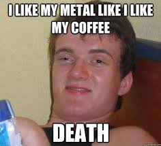 meme death metal high guy meme ataxie • via Relatably.com