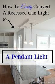 how to easily convert a recessed can light to a pendant light