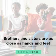 50 Sibling Quotes Celebrating Brothers And Sisters 2019