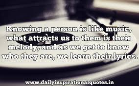 Music Lyric Quotes Stunning Knowing A Person Is Like MusicWhat Attracts Us To Them Is Their