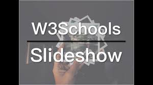 W3schools Design How To Create A Slideshow On Your Website W3schools Video 03