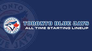 Toronto Blue Jays All Time Starting Lineup Roster