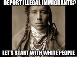 Deport illegal immigrants? let's start with white people - Unmoved ... via Relatably.com