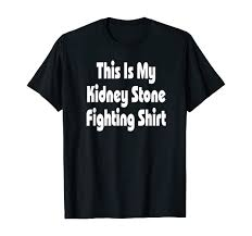 The art of surviving a kidney stone a humorous guide to something you won t find funny at the time coonin a victor 9781520286327 amazon com books / cute funny smiling doctor and healthy happy kidneys vector illustration. Amazon Com Kidney Stone Fighting Funny Adult Humor T Shirt Clothing
