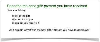 ielts cue card sample 9 best gift present you have received