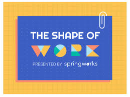 springworks launches the shape of work