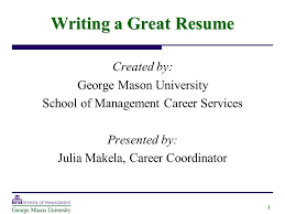 Writing a Great Resume Created by George Mason University ppt Mesmerizing Writing A Great Resume