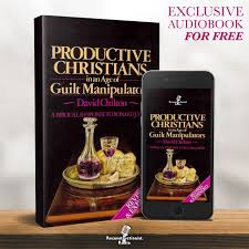 Productive Christians in an Age of Guilt Manipulators – Reconstructionist Radio (Audiobook)
