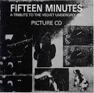 Fifteen Minutes: A Tribute to the Velvet Underground
