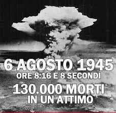6 agosto 1945: Hiroshima, almeno 130.000 morti made in USA