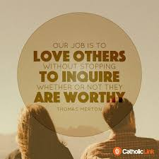 Catholic Quotes On Love Awesome Our Job Is To Love Others CatholicLink Originals Pinterest