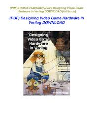Designing Video Game Hardware In Verilog Pdf Pdf Designing Video Game Hardware In Verilog Download
