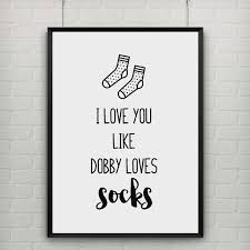 Canvas Art Poster Quote I Love You Like Dobby Loves Socks GREETING Custom I Love You Like Quotes